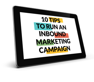 10 Tips to Run an Inbound Marketing Campaign